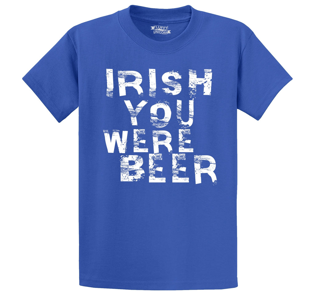 Irish You Were Beer Men's Heavyweight Cotton Tee Shirt