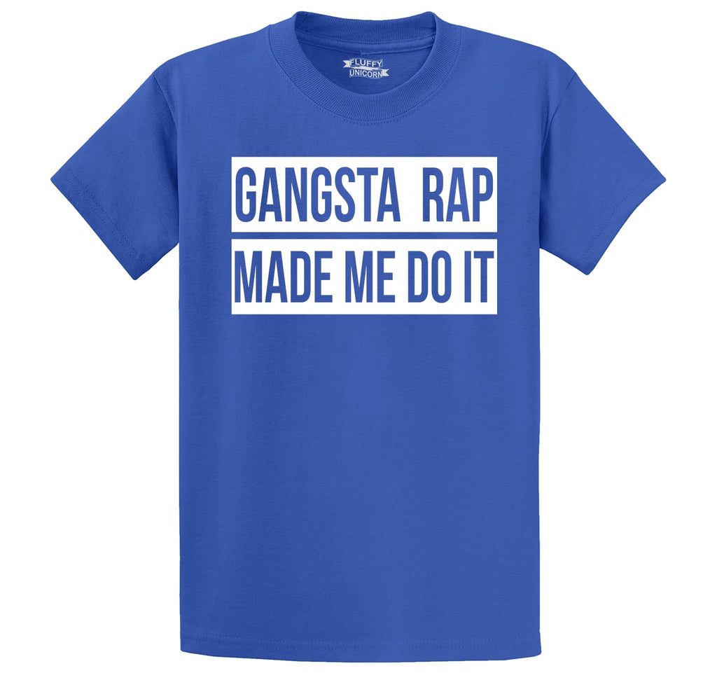 Gangsta Rap Made Me Do It Funny Tee Music Dance Party Tee Men's Heavyweight Big & Tall Cotton Tee Shirt