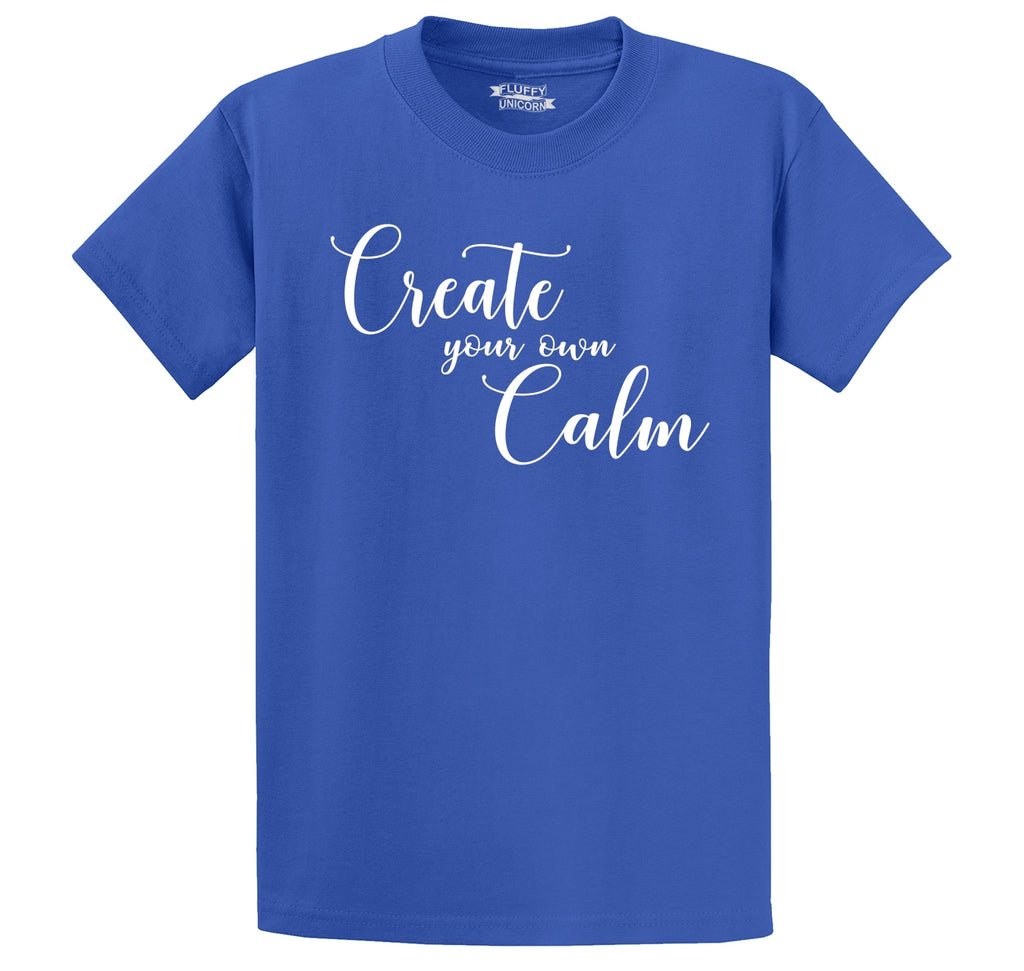 Create Your Own Calm Tee Meditation Motivational Workout Yoga Relaxation Graphic Tee Men's Heavyweight Big & Tall Cotton Tee Shirt