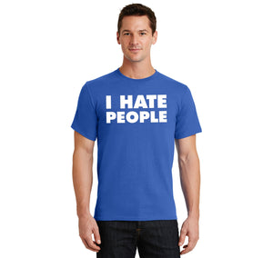 I Hate People Men's Heavyweight Big & Tall Cotton Tee Shirt