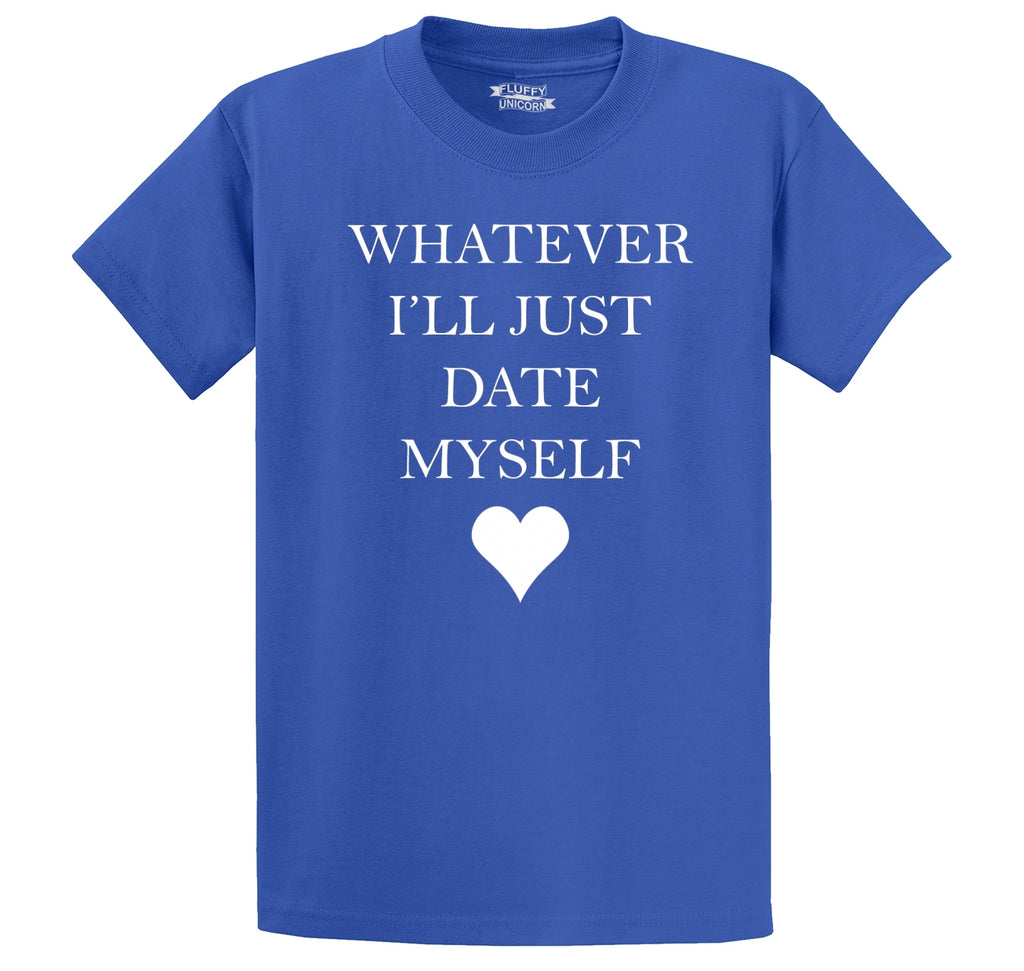 Whatever I'll Just Date Myself Men's Heavyweight Big & Tall Cotton Tee Shirt