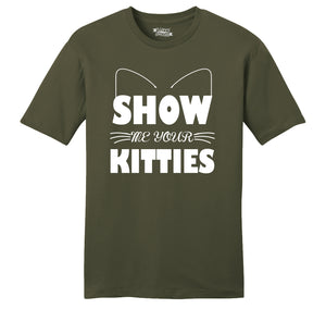 Show Me Your Kitties Mens Ringspun Cotton Tee Shirt