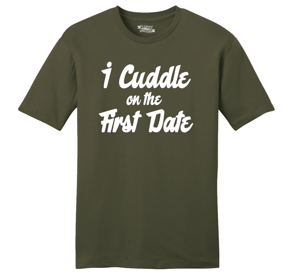 I Cuddle On The First Date Mens Ringspun Cotton Tee Shirt