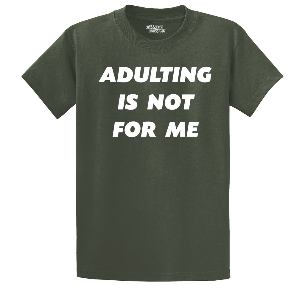 Adulting Is Not For Me Funny Birthday Gift Tee Men's Heavyweight Cotton Tee Shirt