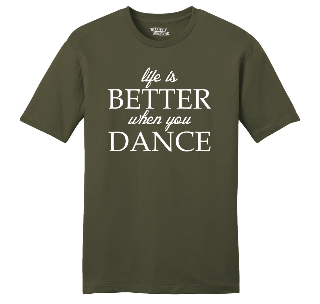 Life Is Better When You Dance Mens Ringspun Cotton Tee Shirt