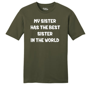 My Sister Has The Best Sister Mens Ringspun Cotton Tee Shirt