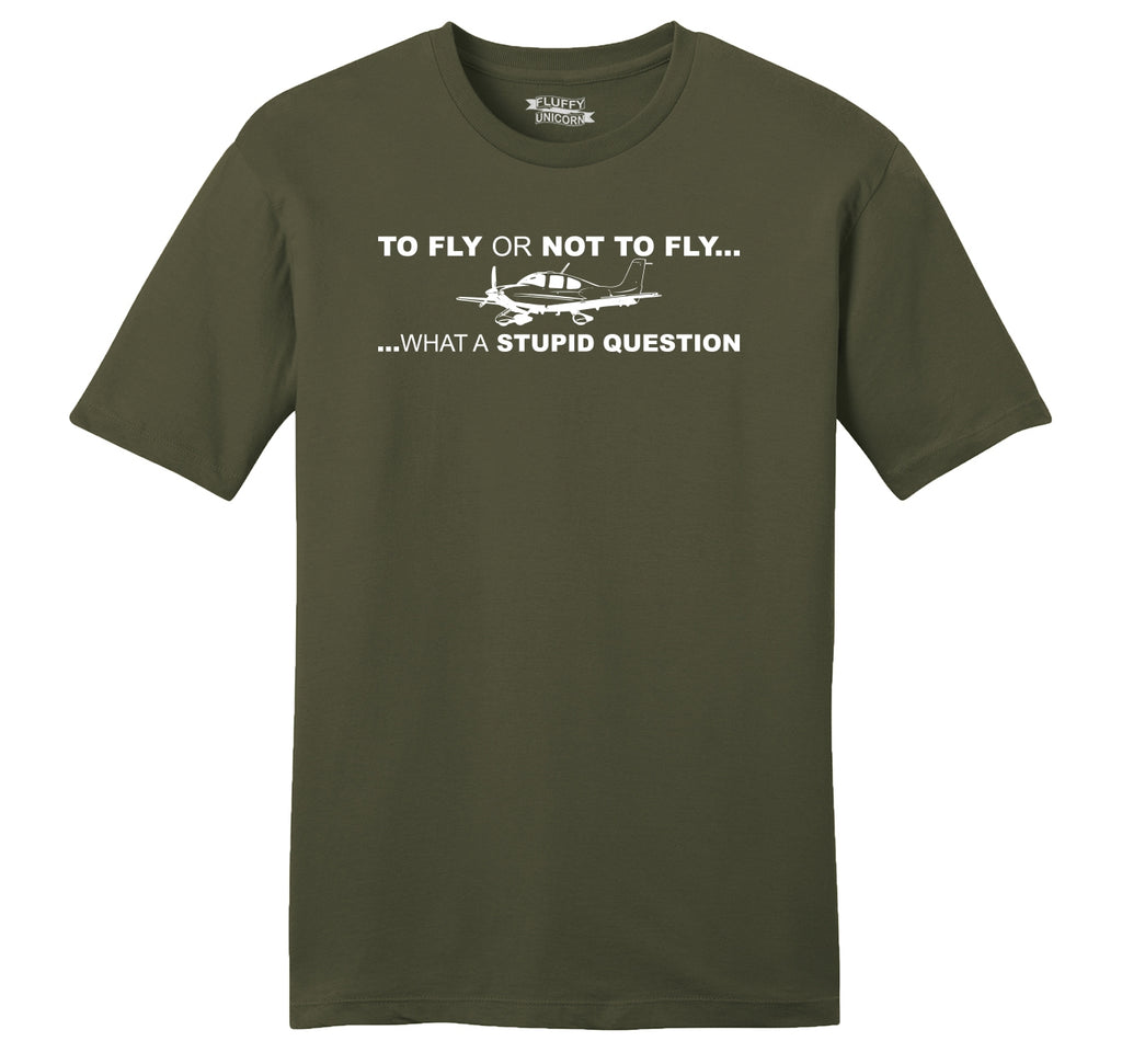 To Fly Or Not To Fly Pilot Mens Ringspun Cotton Tee Shirt