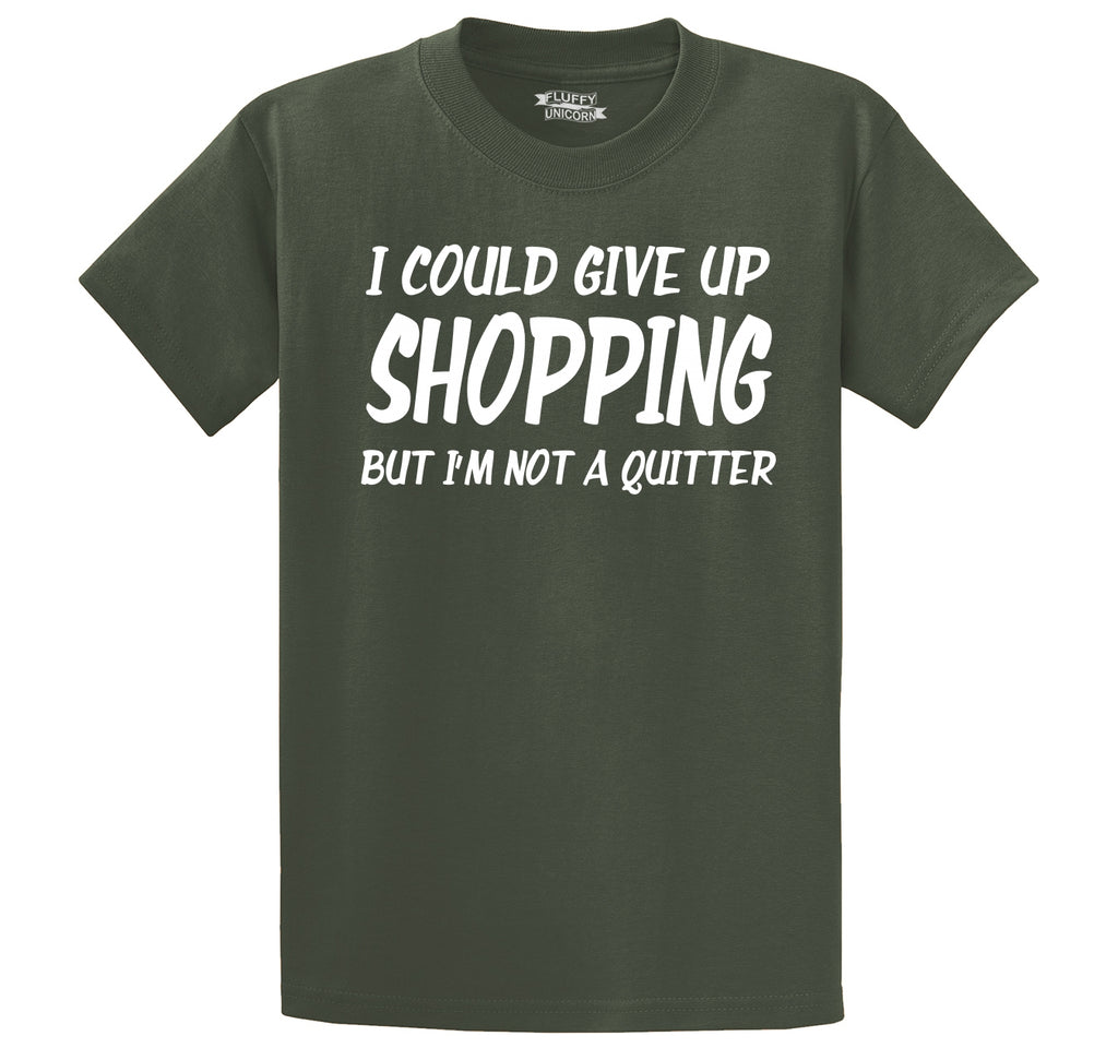 I Could Give Up Shopping I'm Not A Quitter Men's Heavyweight Big & Tall Cotton Tee Shirt
