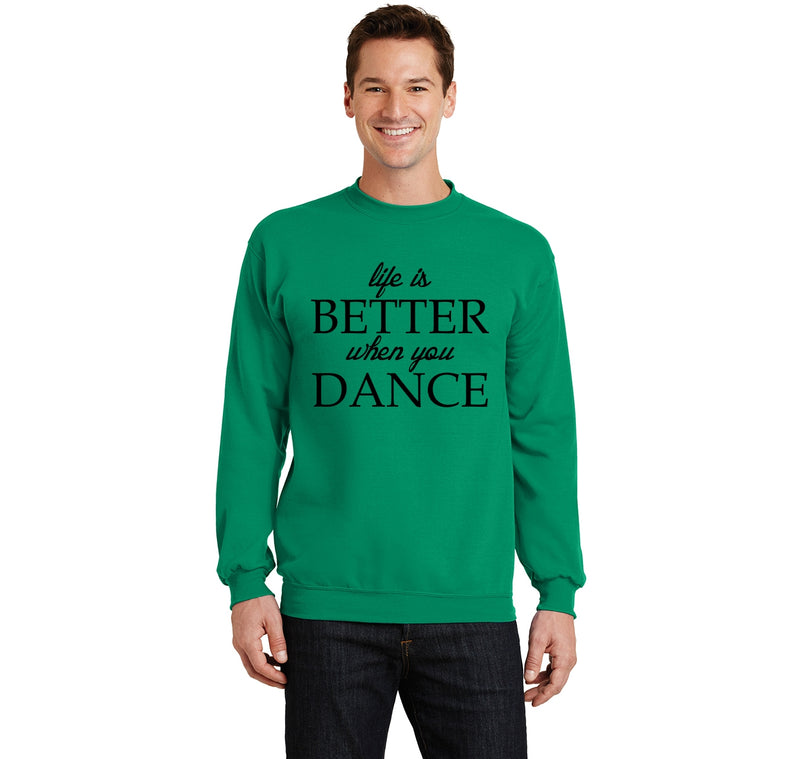 Life Is Better When You Dance Crewneck Sweatshirt