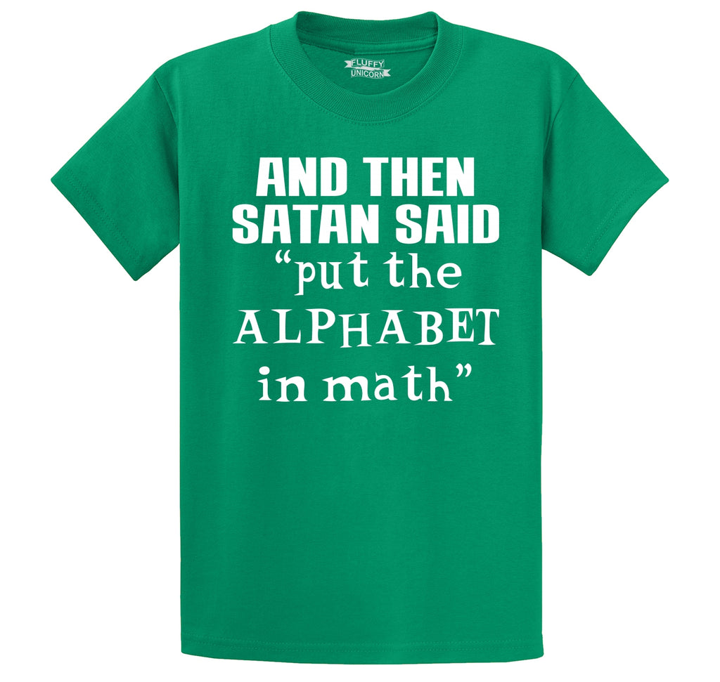 And Satan Said Put the Alphabet in Math Funny Tee Men's Heavyweight Cotton Tee Shirt