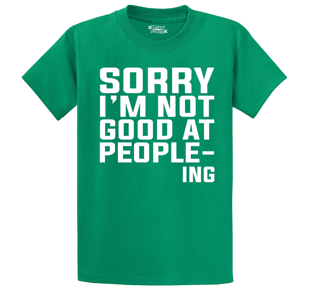 Sorry I'm Not Good At People-ing Funny Anti Social Tee Men's Heavyweight Big & Tall Cotton Tee Shirt