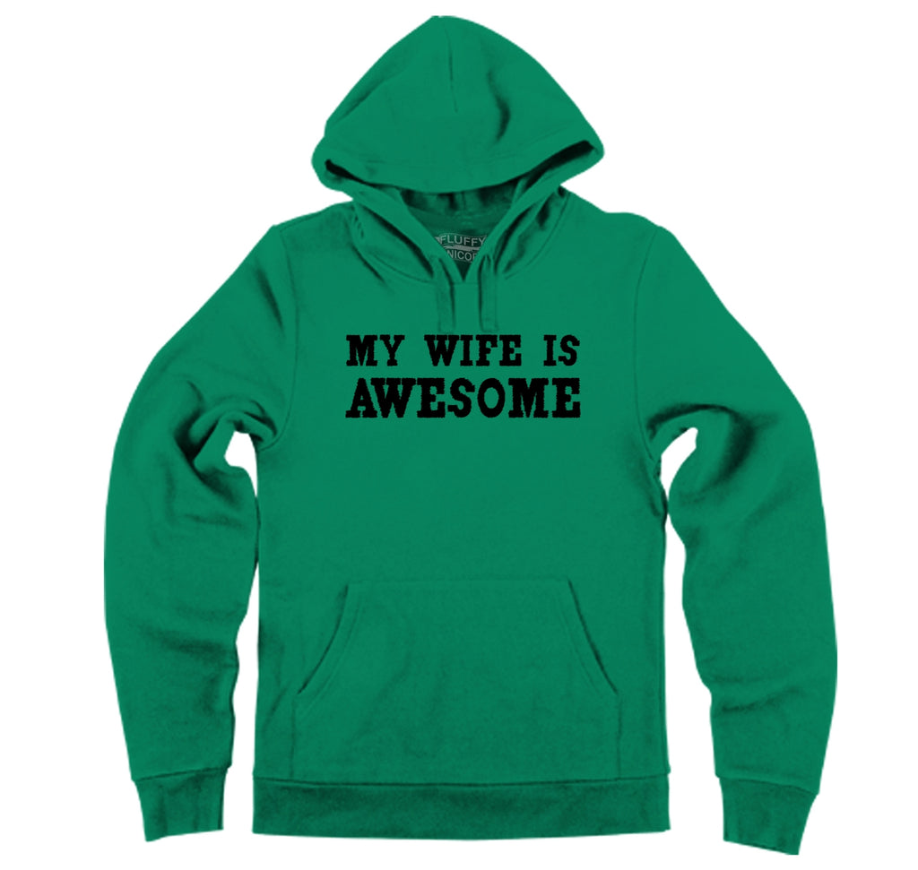 My Wife Is Awesome Hooded Sweatshirt