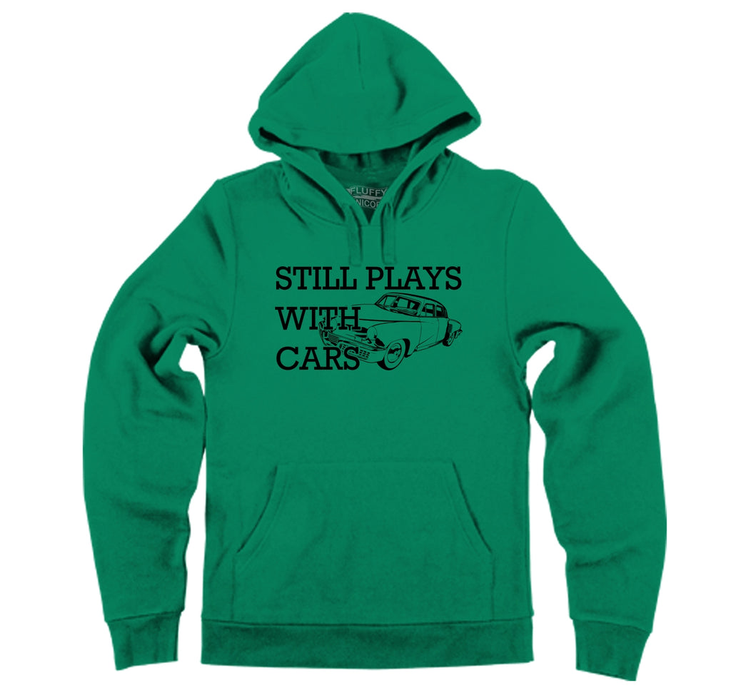 I Still Play With Cars Hooded Sweatshirt
