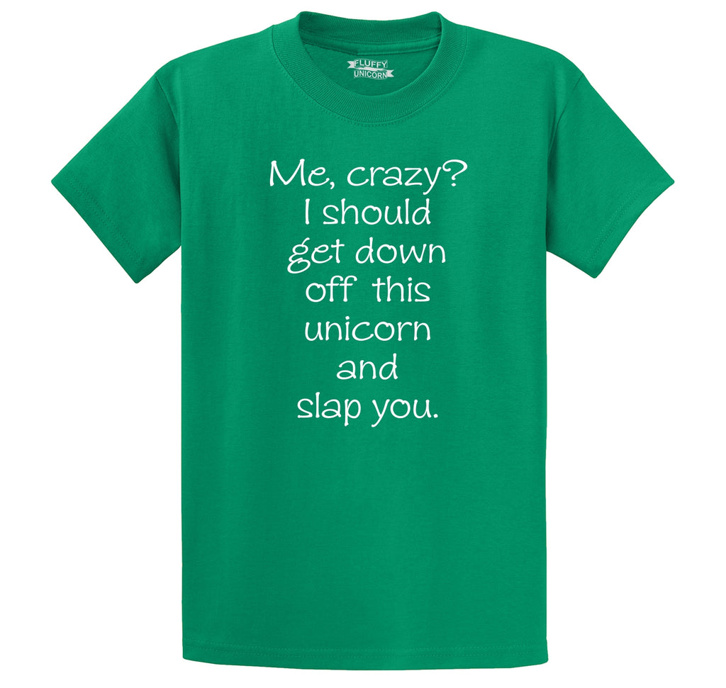 Me Crazy Get Off My Unicorn Slap You Funny Unicorn Tee Men's Heavyweight Big & Tall Cotton Tee Shirt