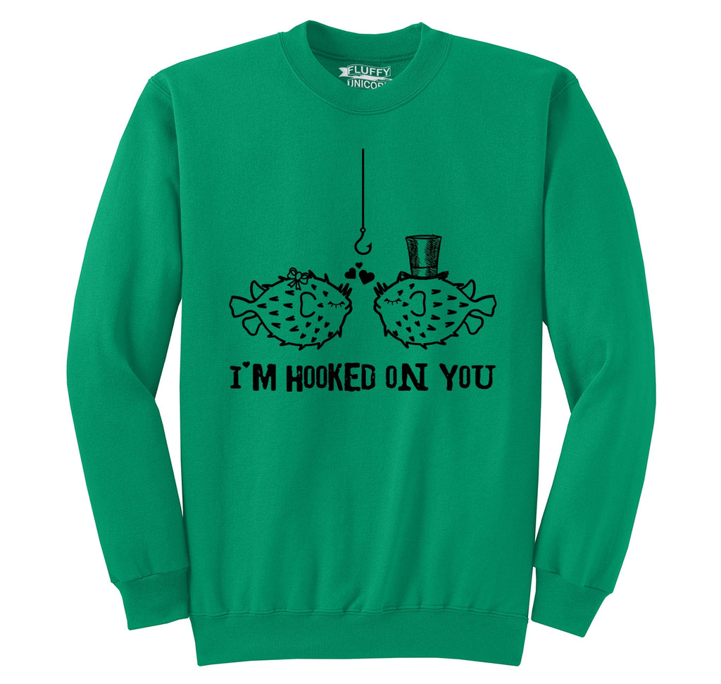 I'm Hooked On You Funny Tee Fish Valentines Day Gift Tee Crewneck Sweatshirt