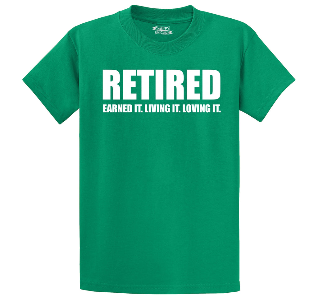 Retired Earned It Living It Loving Cute Retirement Mom Dad Gift Tee Men's Heavyweight Big & Tall Cotton Tee Shirt