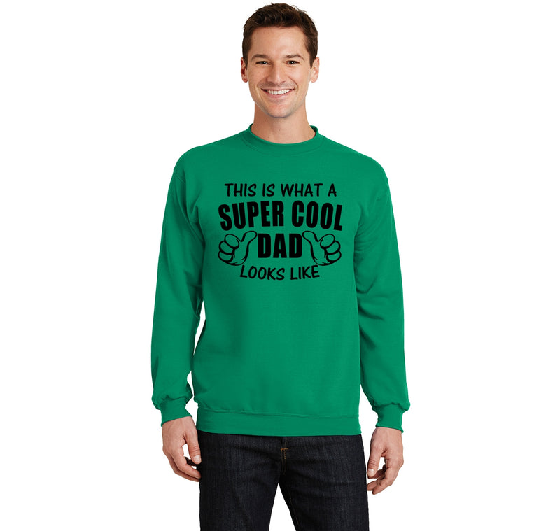 This Is What A Super Cool Dad Looks Like Crewneck Sweatshirt