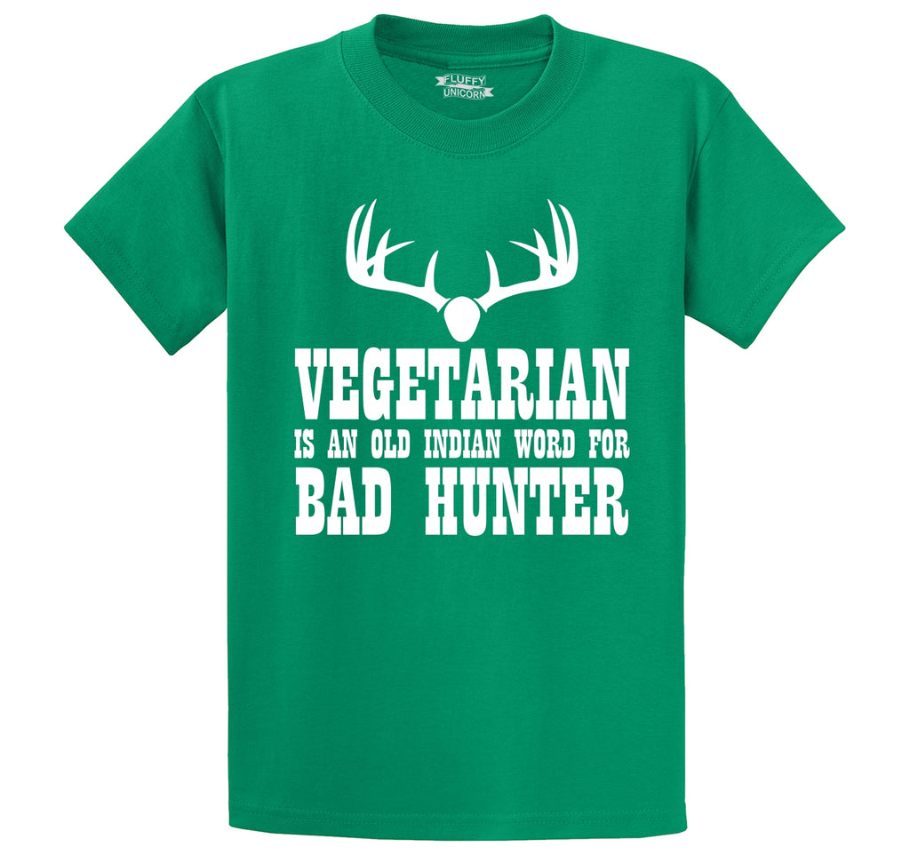 Vegetarian An Old Indian Word For Bad Hunter Funny Hunting Shirt Men's Heavyweight Big & Tall Cotton Tee Shirt