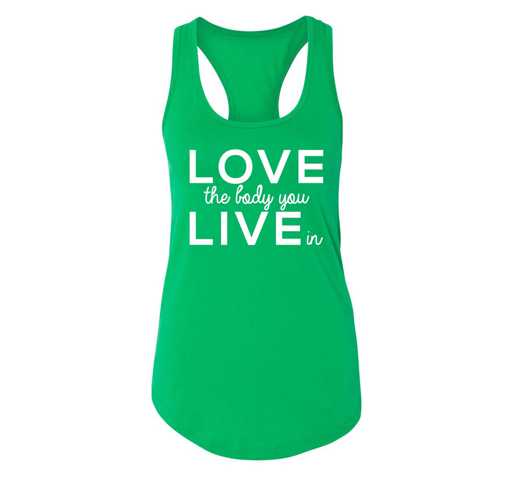 Love The Body You Live In Ladies Racerback Tank Top