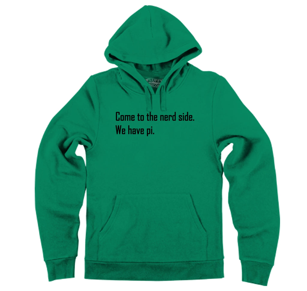 Come To Nerd Side We Have Pi Funny Math Tee Hooded Sweatshirt