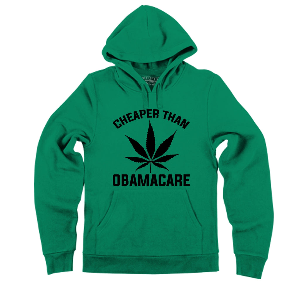 Marijuana - Cheaper Than ObamaCare Hooded Sweatshirt
