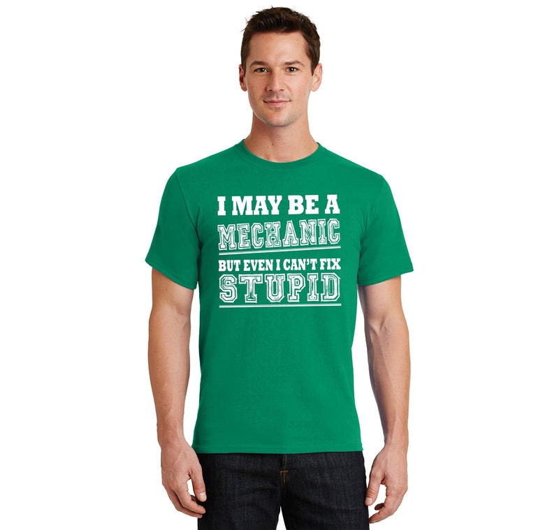 I May Be  A Mechanic But Even I Can't Fix Stupid Men's Heavyweight Big & Tall Cotton Tee Shirt