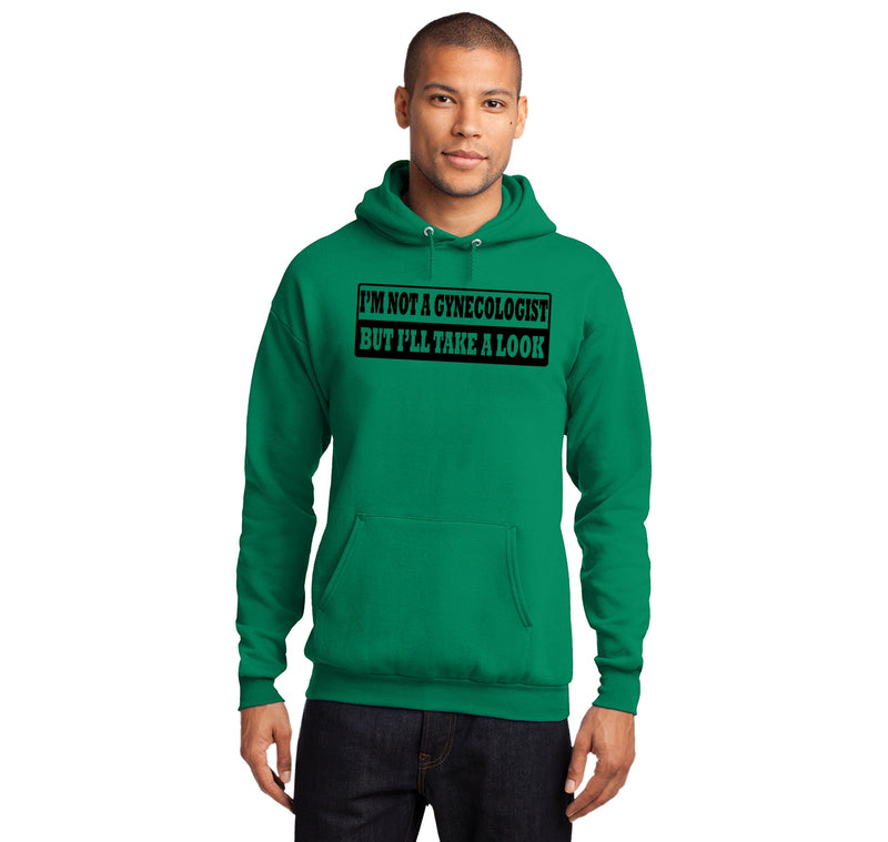 I'm Not A Gynecologist But I'll Take A Look Hooded Sweatshirt