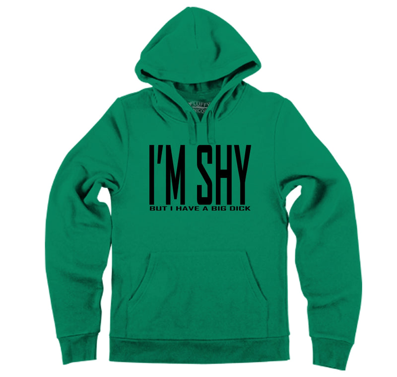 I'm Shy But I Have A Big Dick Hooded Sweatshirt