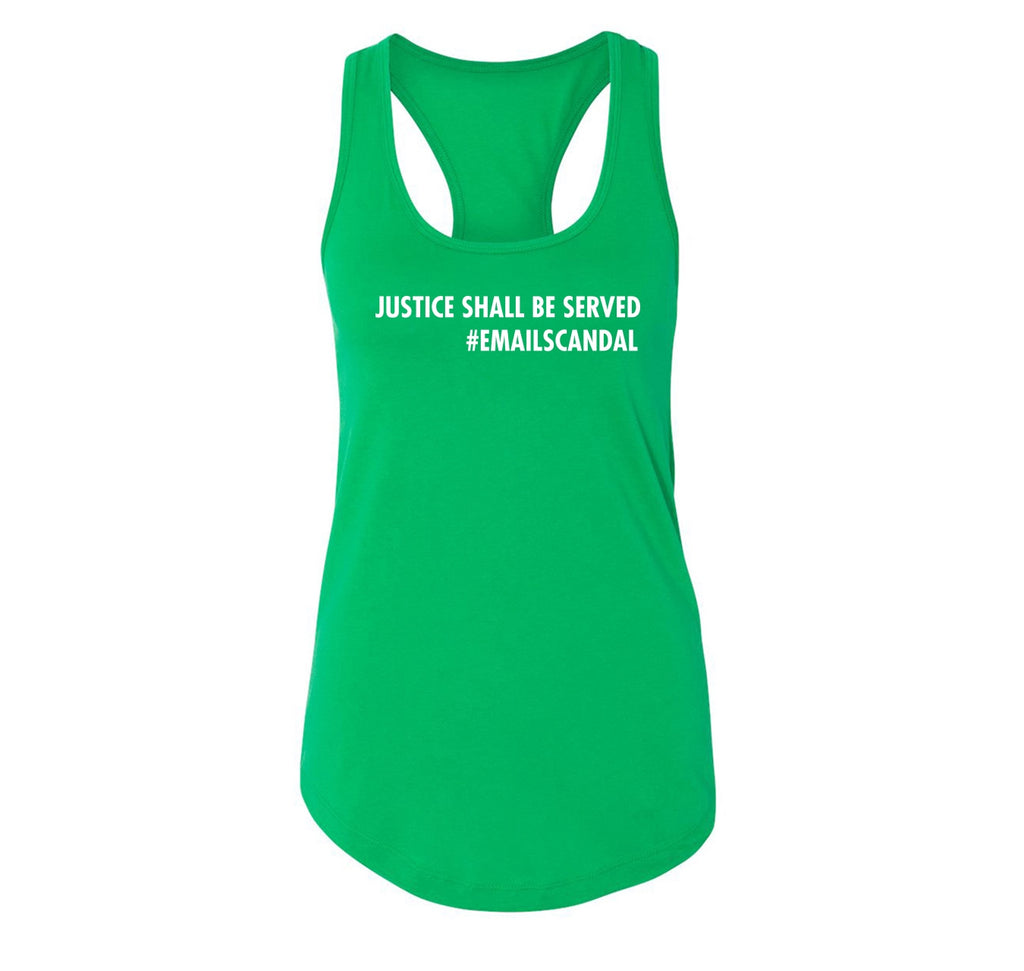Justice Shall Be Served Email Scandal Ladies Racerback Tank Top