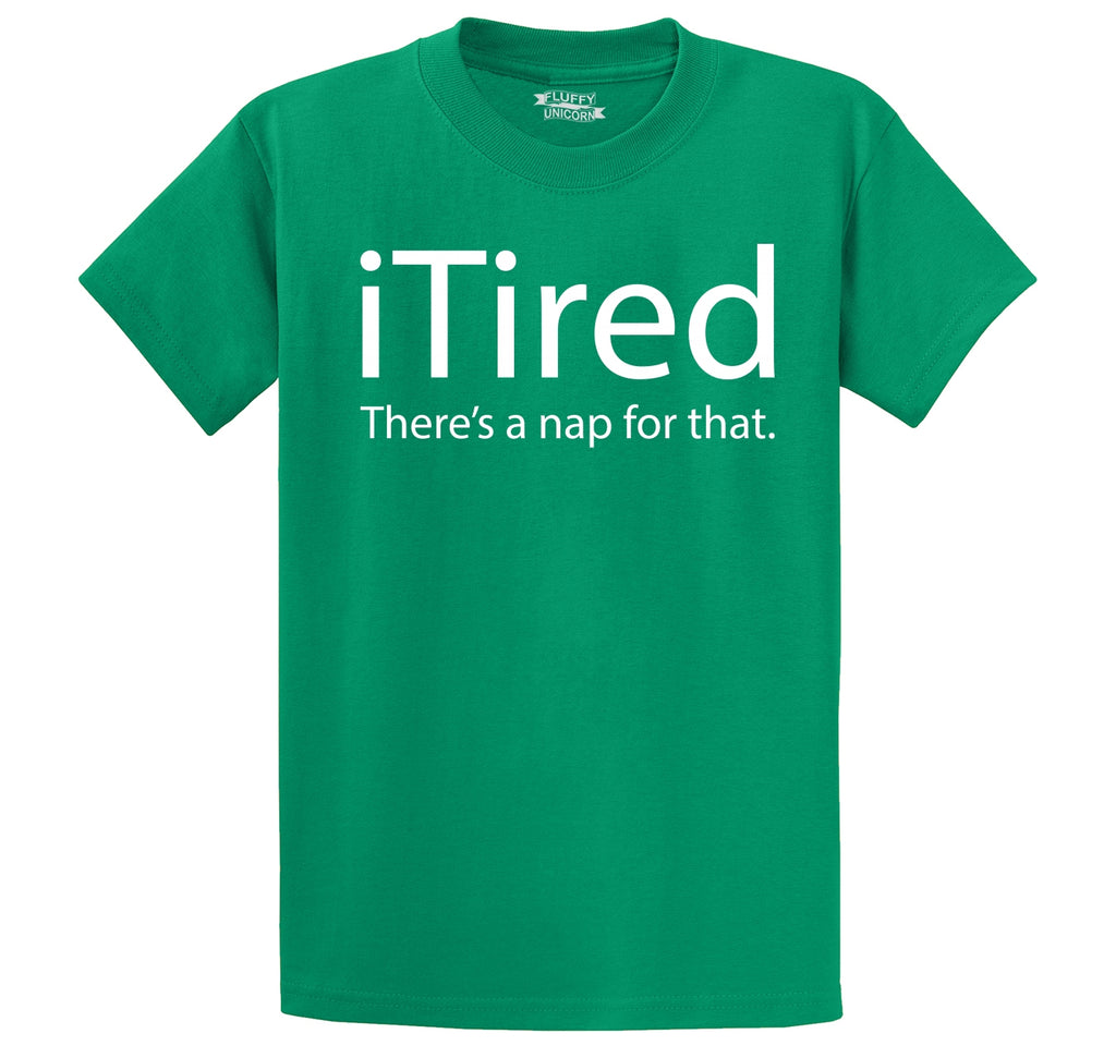 iTired There's A Nap For That Men's Heavyweight Big & Tall Cotton Tee Shirt