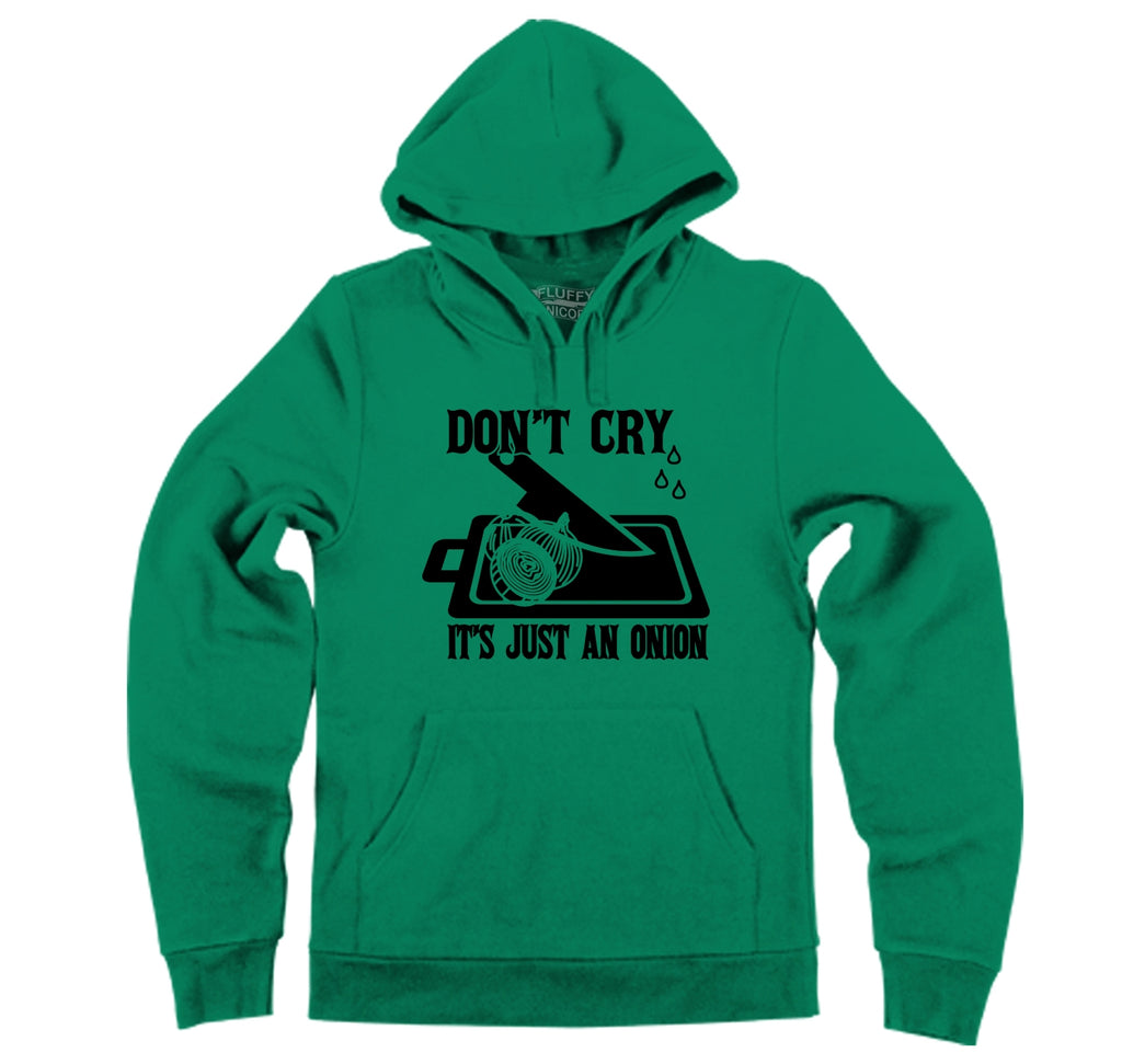 Don't Cry It's Just An Onion Hooded Sweatshirt