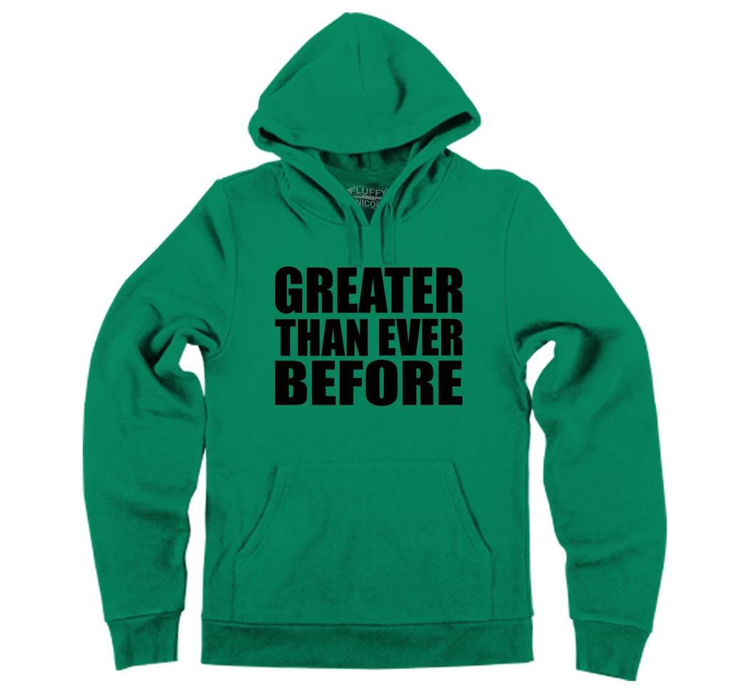 Greater Than Ever Before Tee Political Trump America Great Again Republican Tee Hooded Sweatshirt