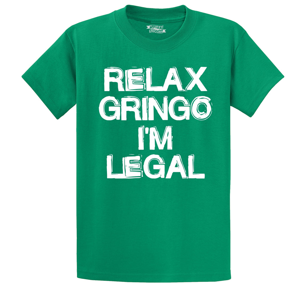 Relax Gringo I'm Legal Men's Heavyweight Cotton Tee Shirt