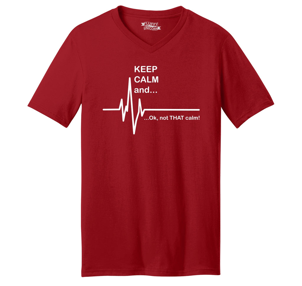 Keep Calm Ok Not That Calm Mens Short Sleeve Ringspun V Neck