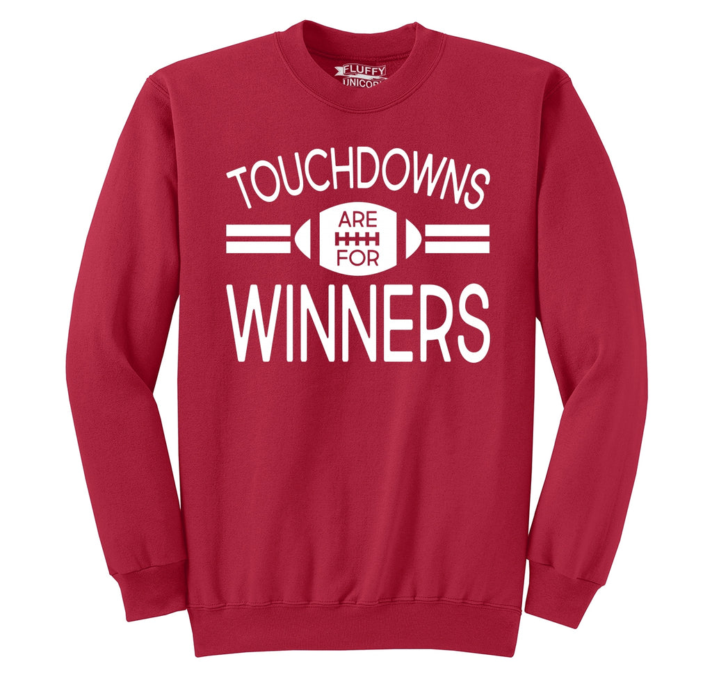 Touchdowns Are For Winners Football Sports Tee Crewneck Sweatshirt