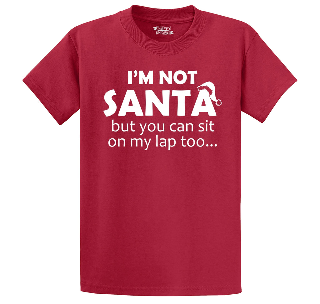 I'm Not Santa, But You Can Sit On My Lap Too Men's Heavyweight Cotton Tee Shirt