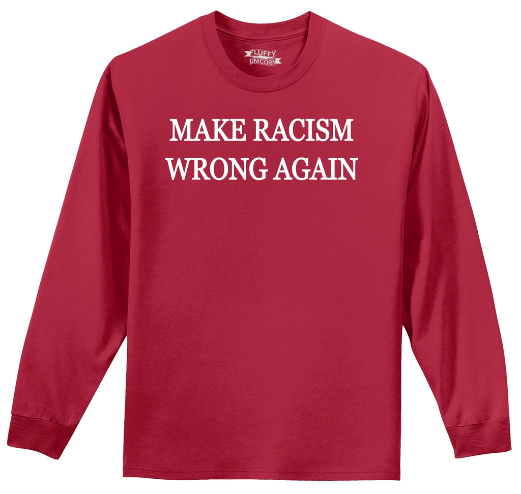 Make Racism Wrong Again Mens Long Sleeve Tee Shirt