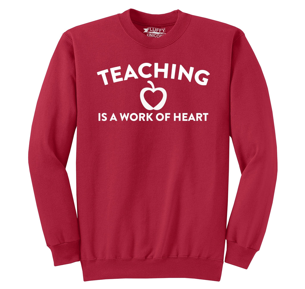 Teaching Is A Work Of Heart Crewneck Sweatshirt