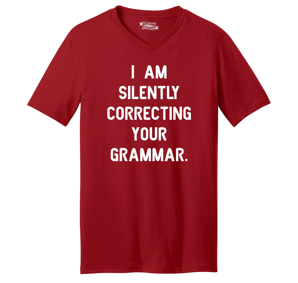 I Am Silently Correcting Your Grammar Funny College Teacher Tee Mens Short Sleeve Ringspun V Neck