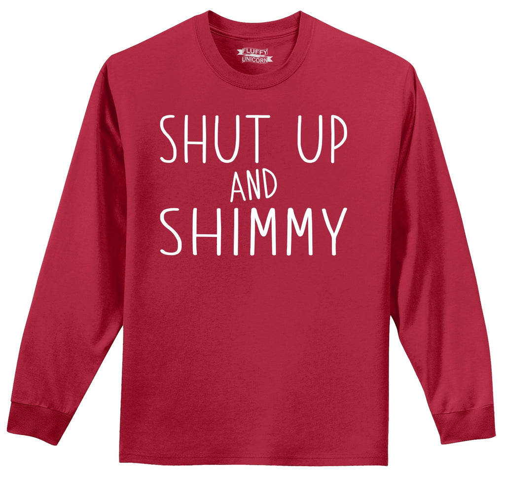 Shut Up And Shimmy Mens Long Sleeve Tee Shirt