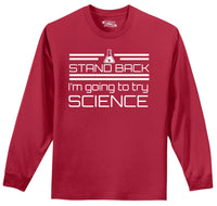 Stand Back I'm Going To Try Science Funny Geek Shirt Mens Long Sleeve Tee Shirt