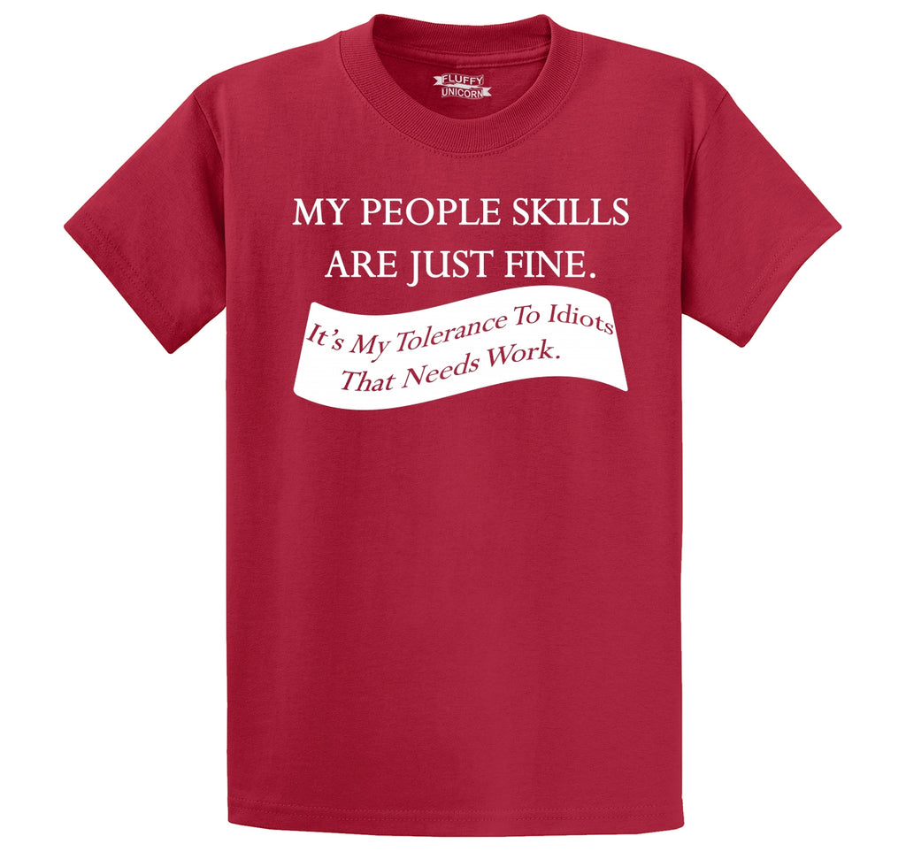 My People Skills Are Fine It's My Tolerance For Idiots Funny Tee Men's Heavyweight Cotton Tee Shirt