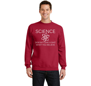 Science Doesn't Give A Shirt What You Believe Crewneck Sweatshirt