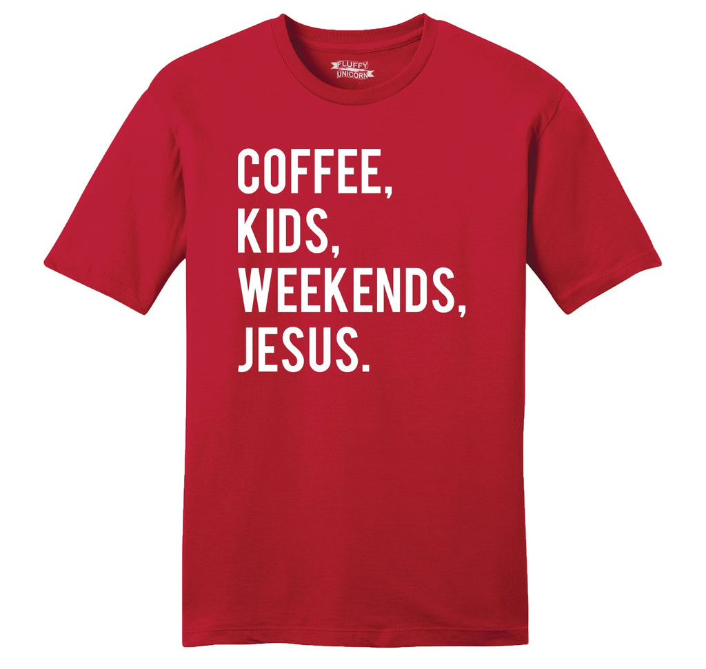 Coffee Kids Weekends Jesus Mens Ringspun Cotton Tee Shirt