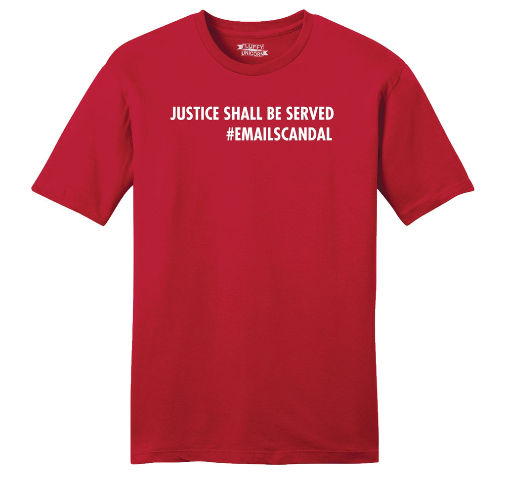 Justice Shall Be Served Email Scandal Mens Ringspun Cotton Tee Shirt