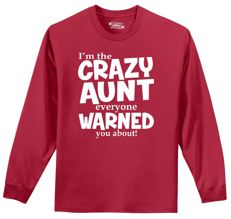 I'm The Crazy Aunt Everyone Warned You About Mens Long Sleeve Tee Shirt