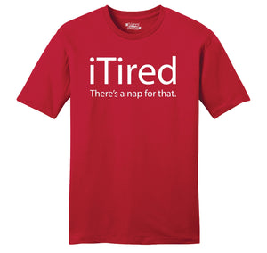 iTired There's A Nap For That Mens Ringspun Cotton Tee Shirt