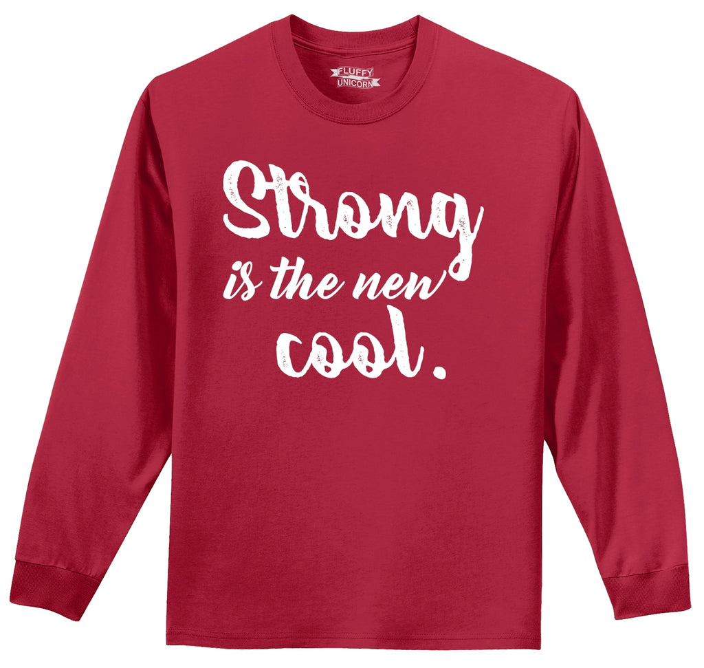 Strong Is The New Cool Mens Long Sleeve Tee Shirt