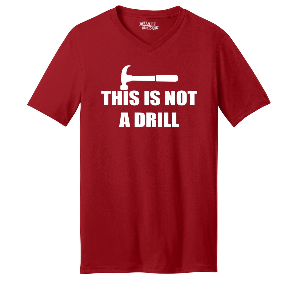 This Is Not A Drill Mens Short Sleeve Ringspun V Neck