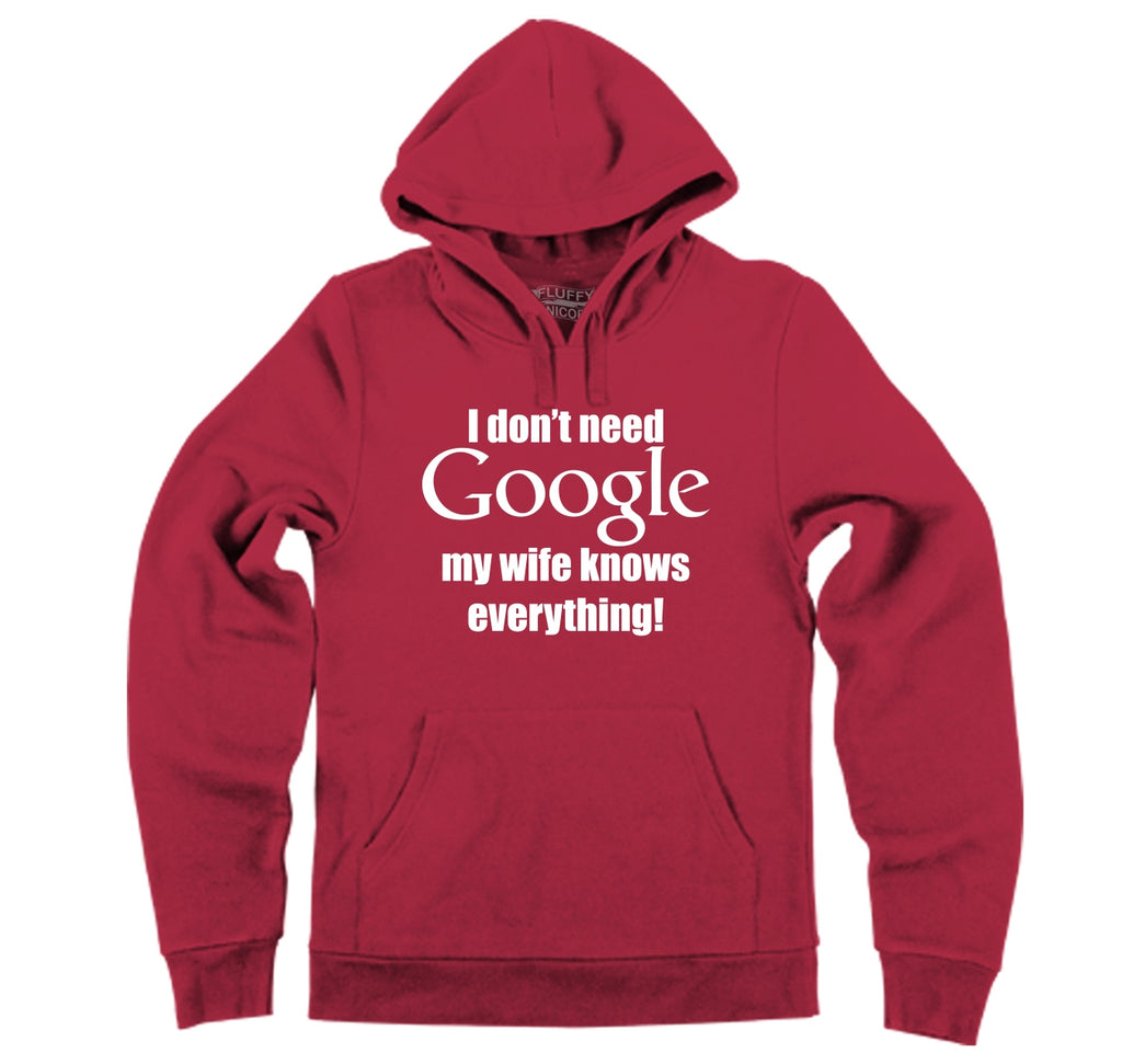 I Don't Need Google Wife Knows Everything Hooded Sweatshirt